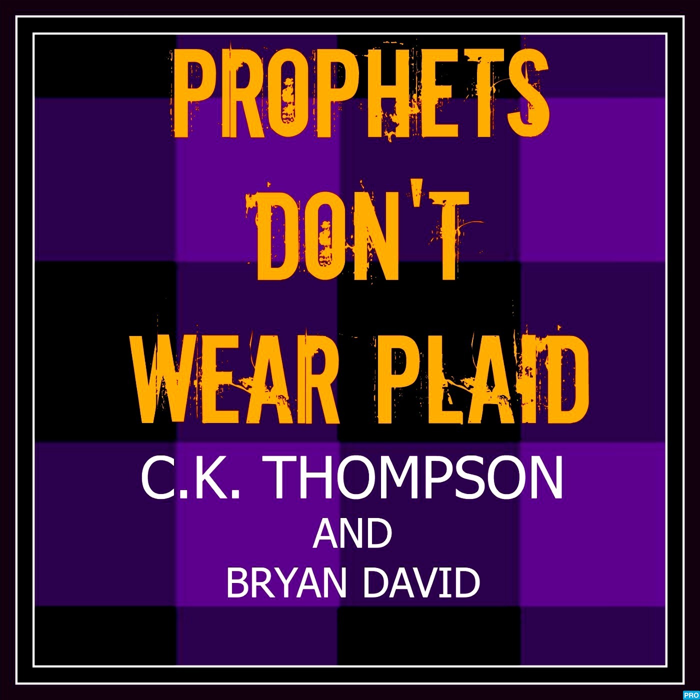 Prophets Don't Wear Plaid