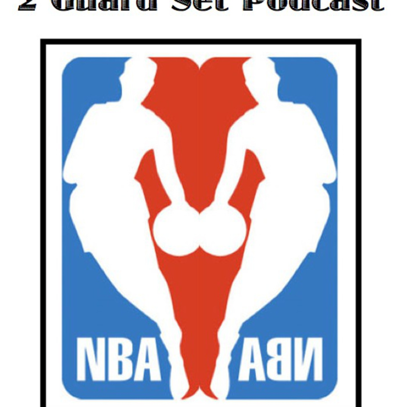 The Two Guard Set NBA Basketball Podcast
