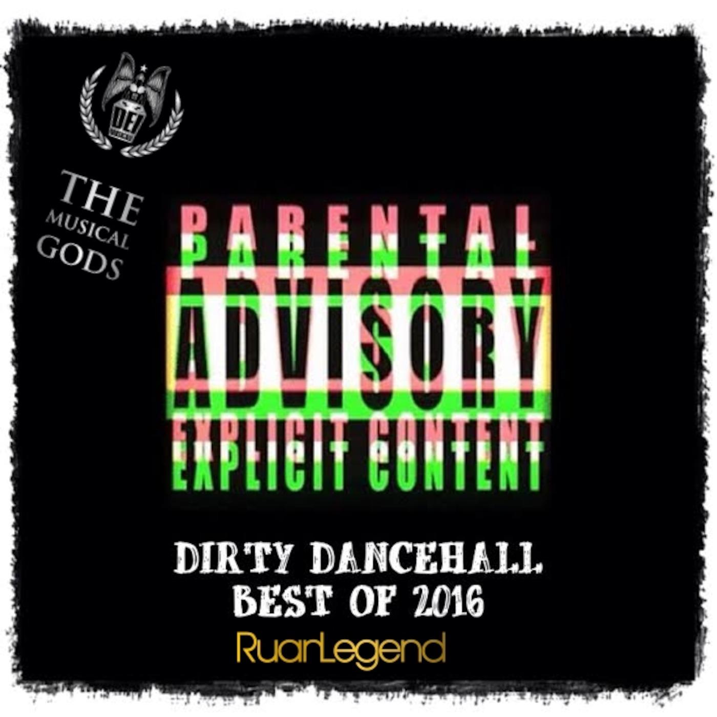 Best Of 2016 : DIRTY Dancehall Ruan Legend's podcast