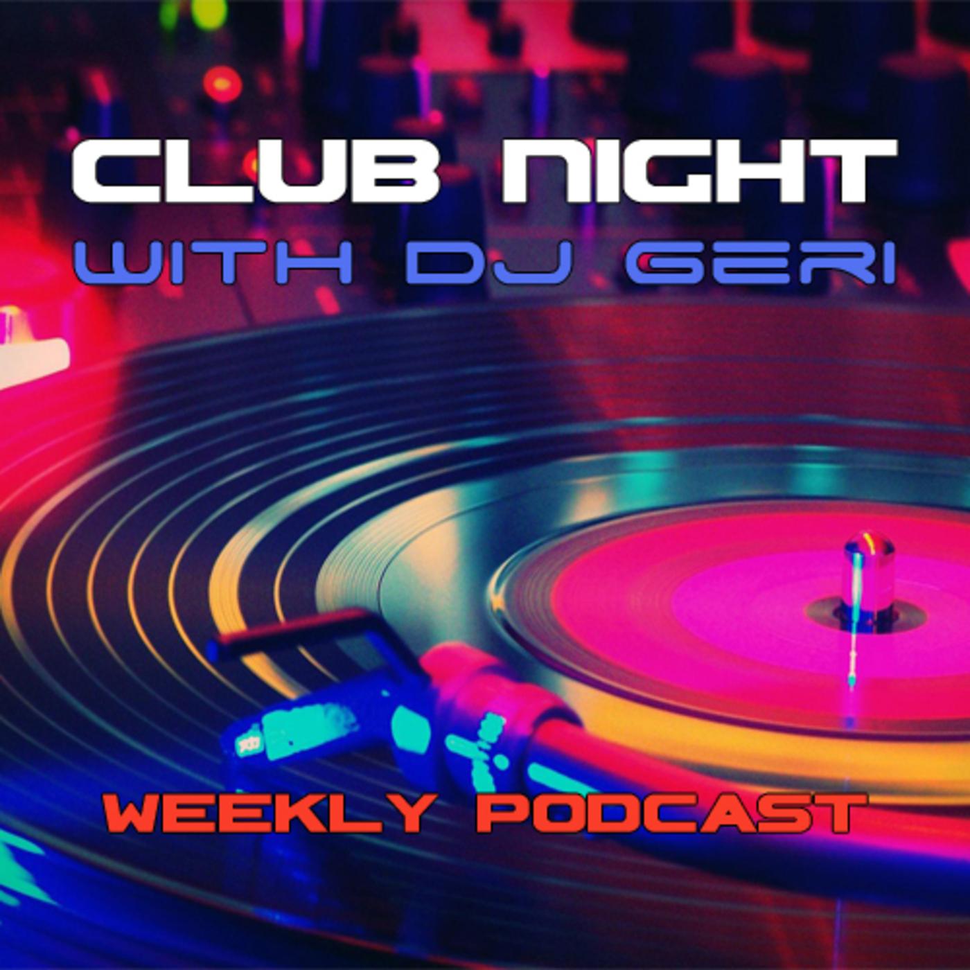 Club Night With DJ Geri 611 Club Night With DJ Geri podcast