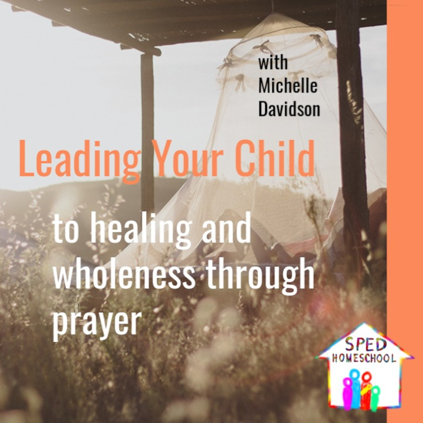 Leading Your Child To Healing And Wholeness Through Prayer