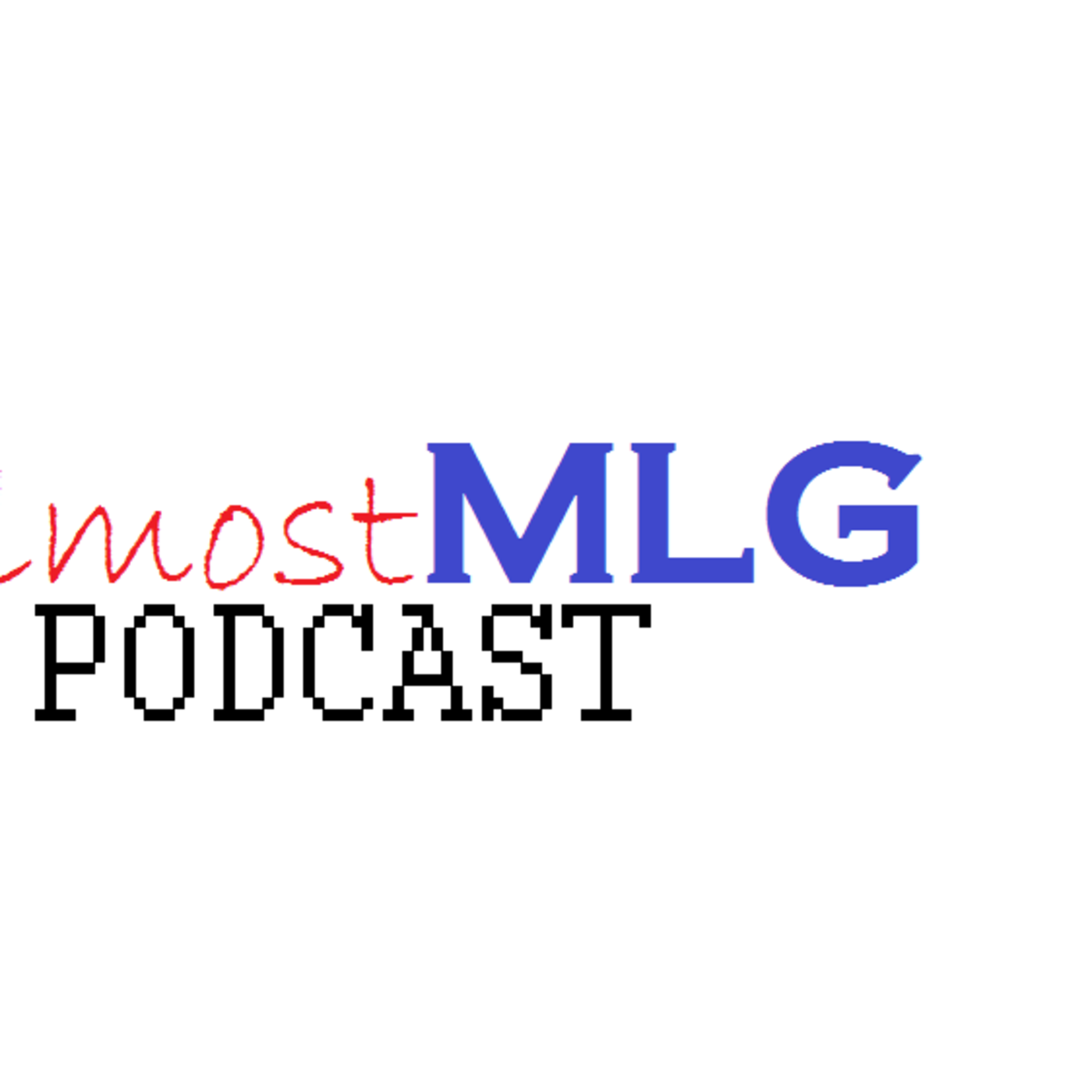 AlmostMLG Podcast