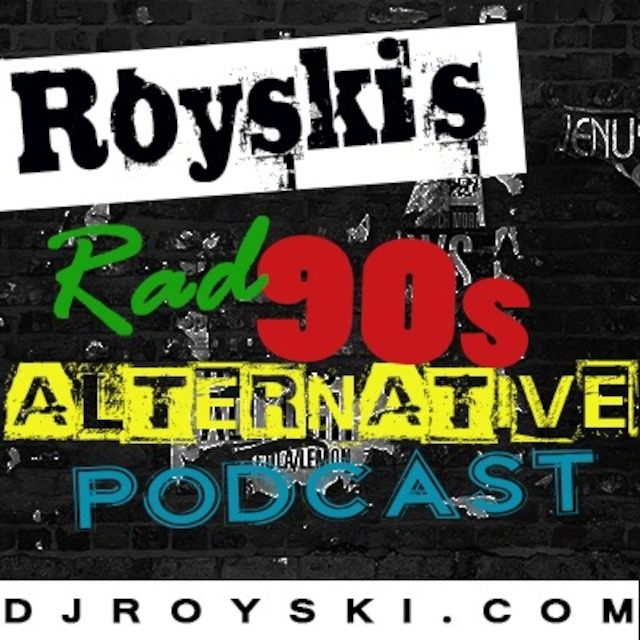 Royski's Rad 90's Alternative Podcast #5 (90s Hip Hop Set