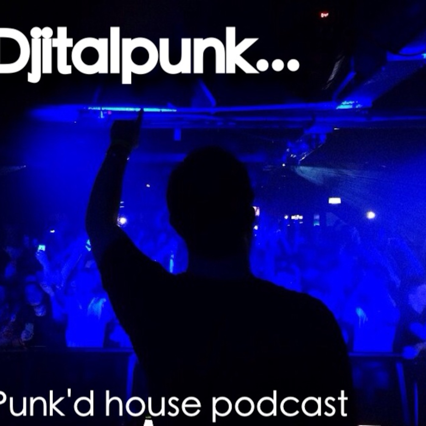 PUNK'D djitalpunk house podcast