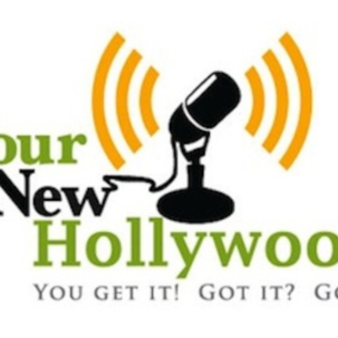 Your New Hollywood: You Get It! Got It? Good