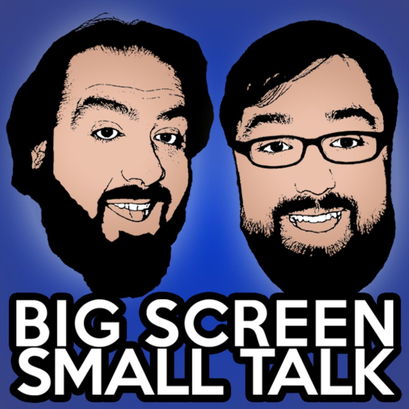BIG SCREEN SMALL TALK