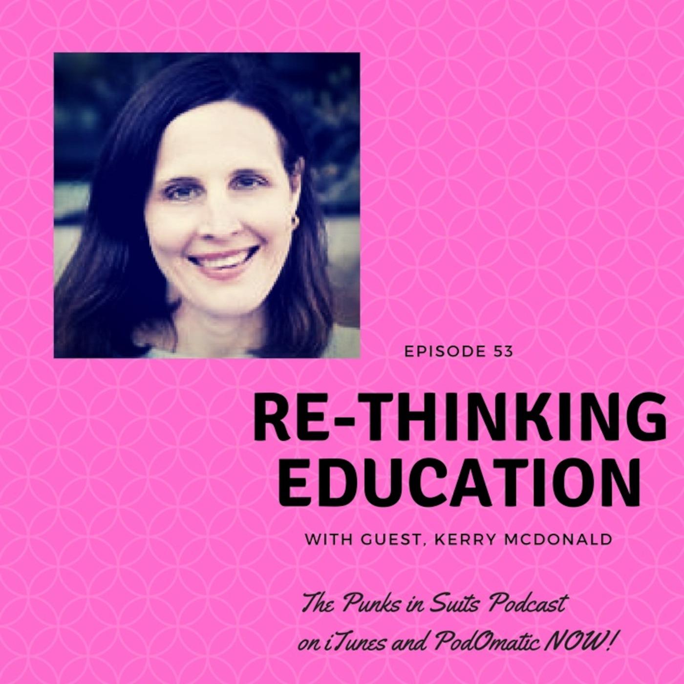 Episode 53: Re-Thinking Education
