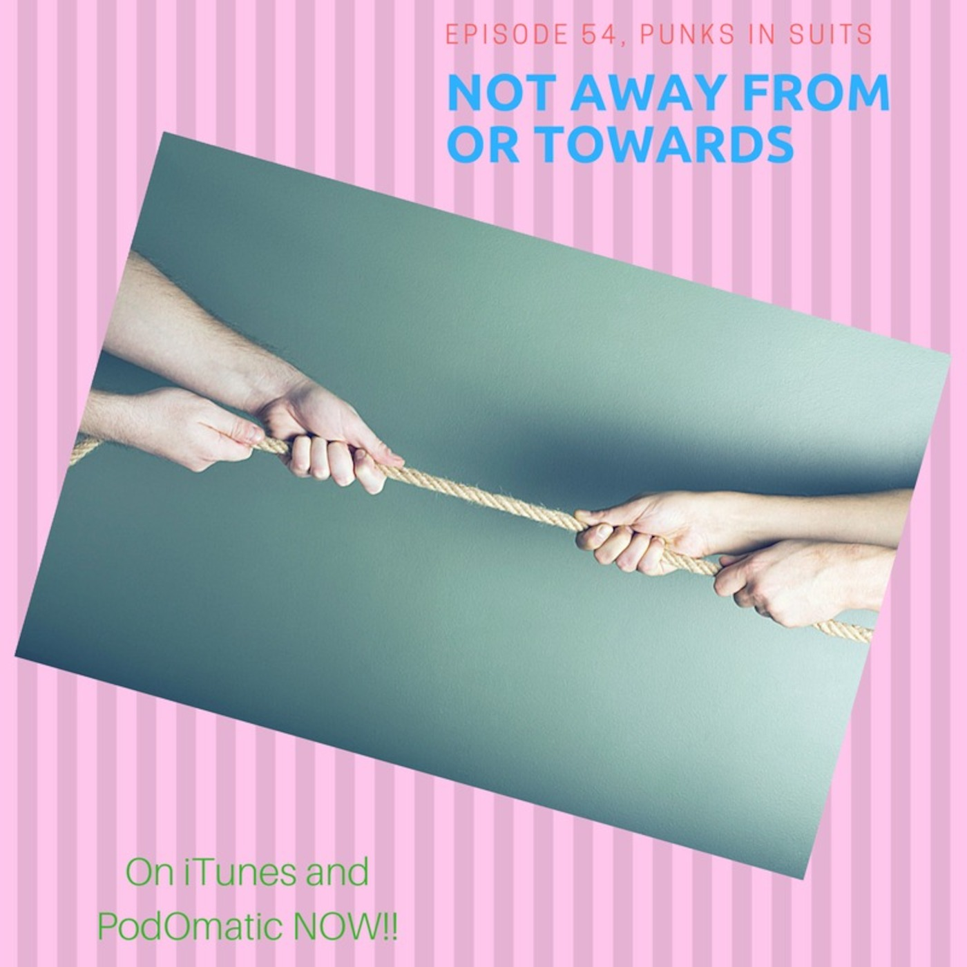 Episode 54: Not Away From or Towards...