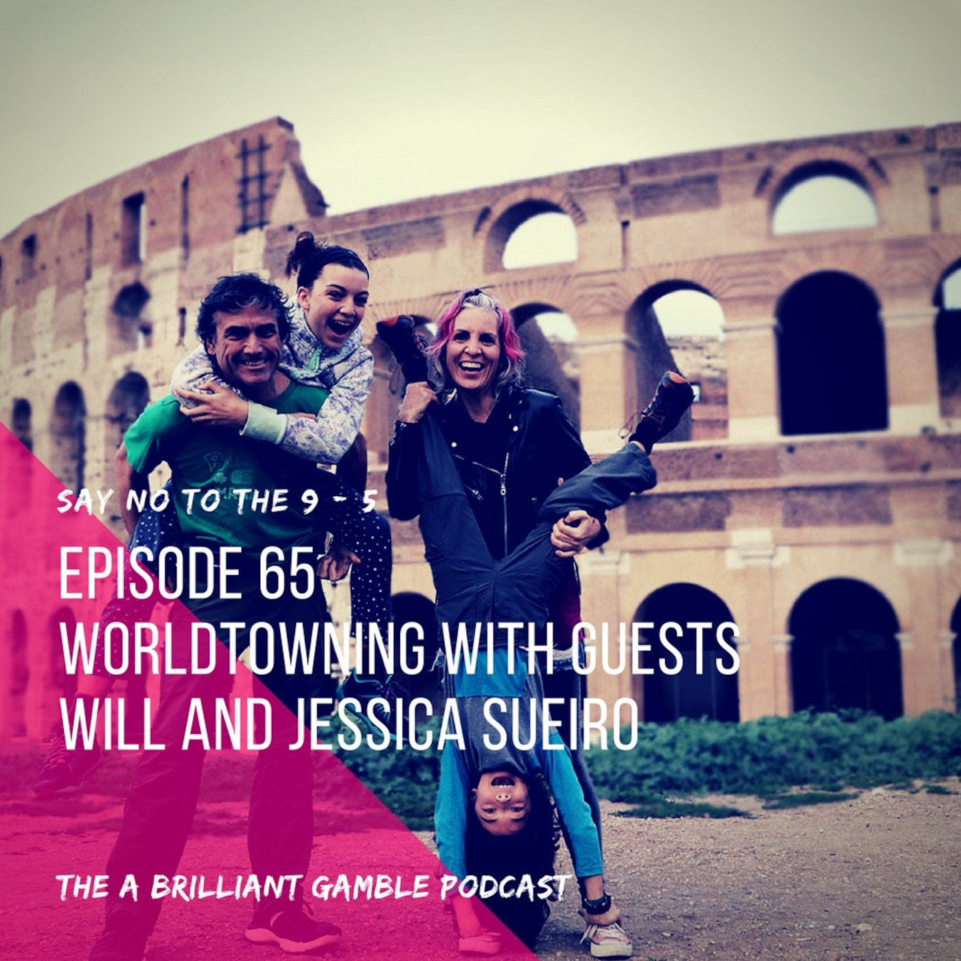 Episode 65: Worldtowning: With guests Will and Jessica Sueiro