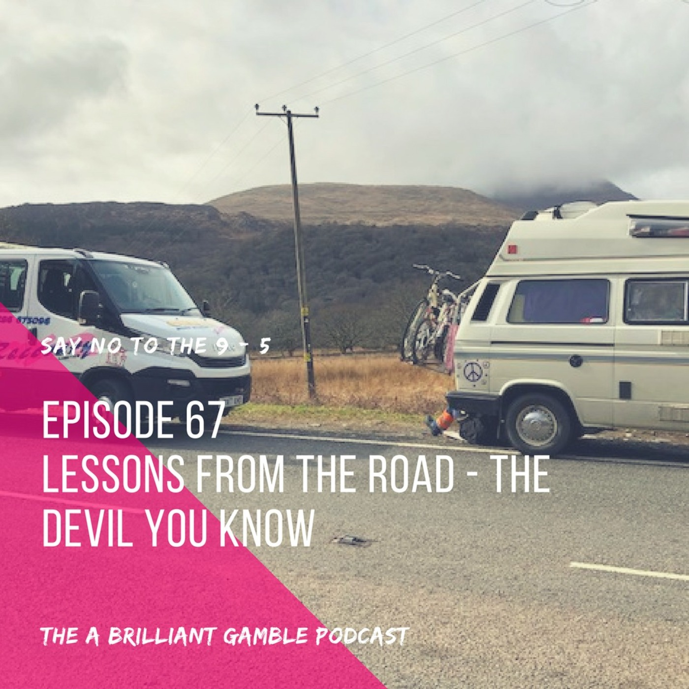 Episode 67: Lessons from the road - The Devil You Know