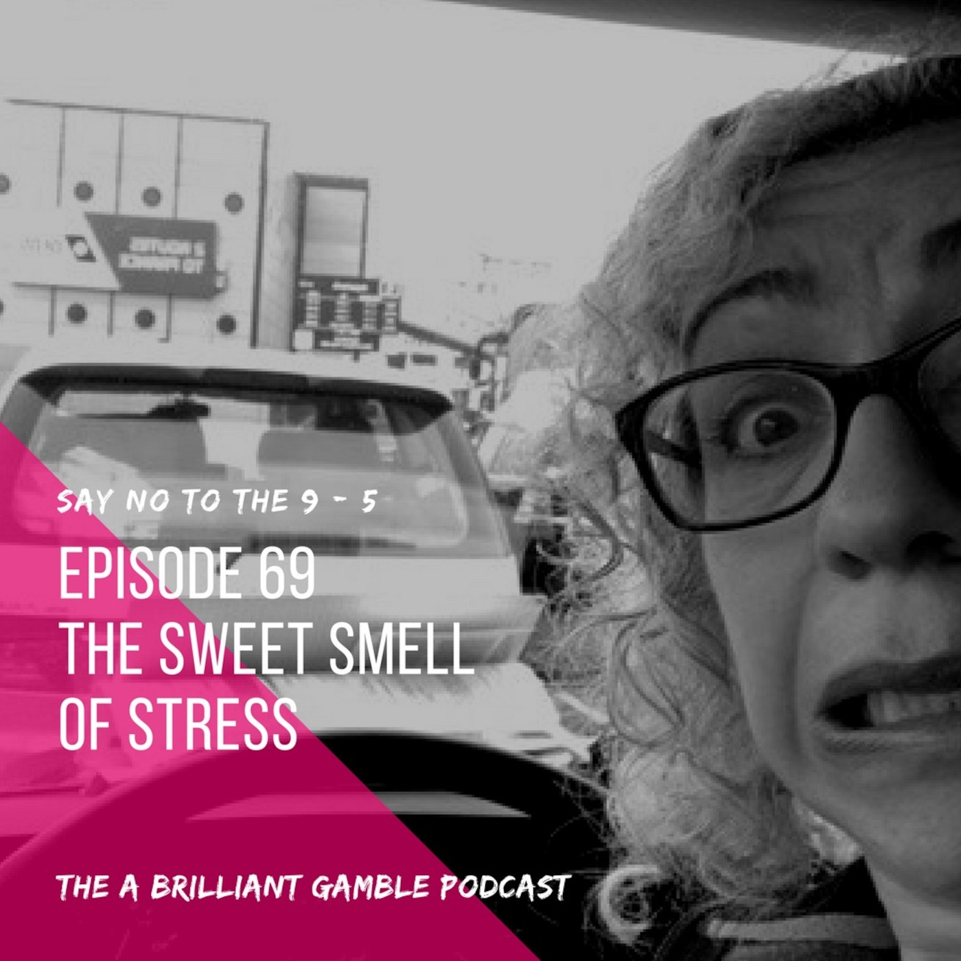 Episode 69: The Sweet Smell of Stress