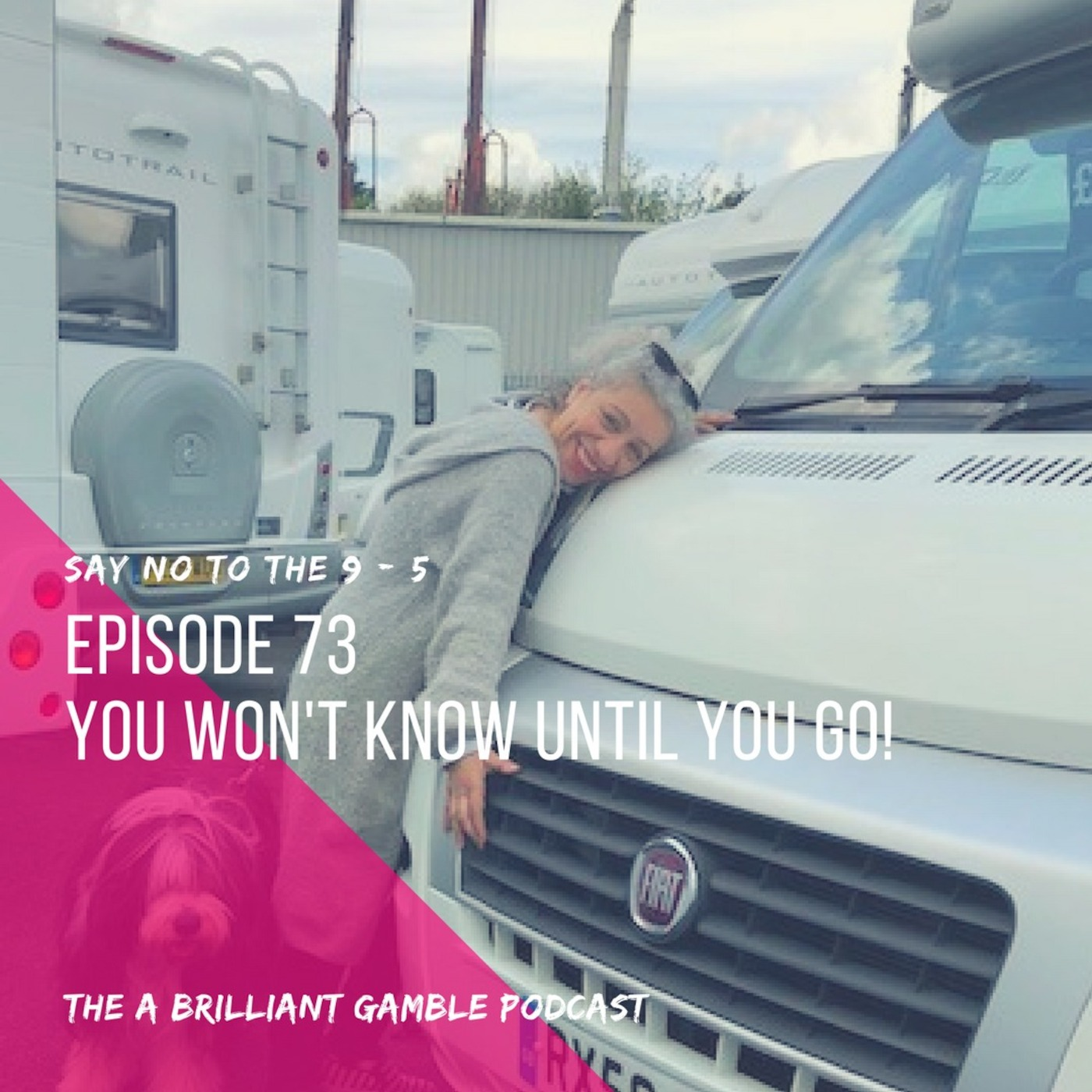 Episode 73: You Won't Know Until You Go!