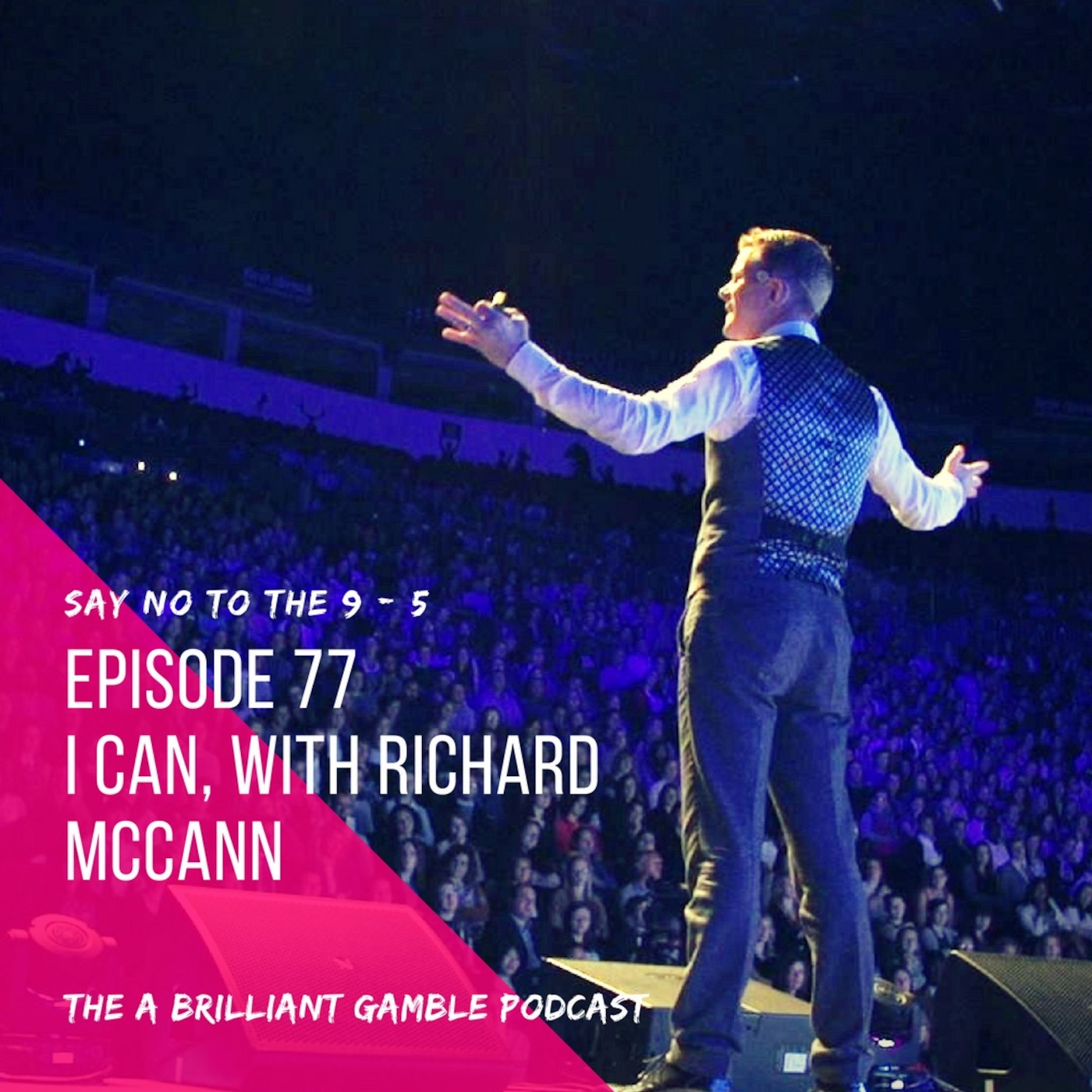 Episode 77: I Can, with Richard McCann