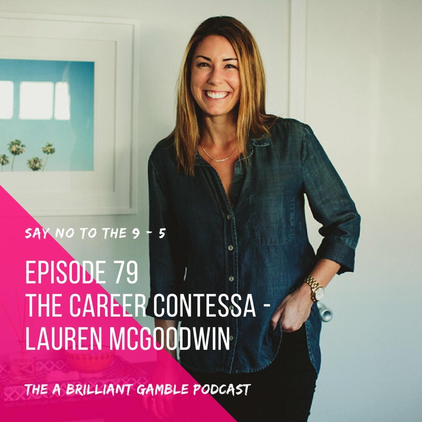 Episode 79: The Career Contessa - Lauren McGoodwin