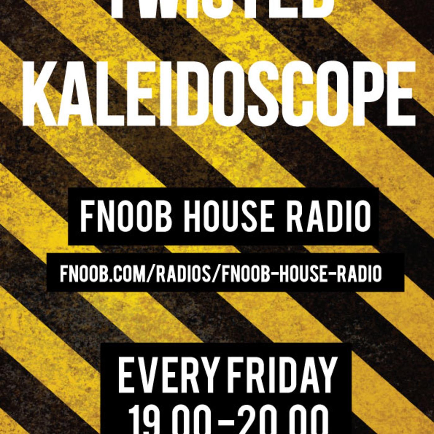 Twisted Kaleidoscope Podcast - Fnoob House Radio