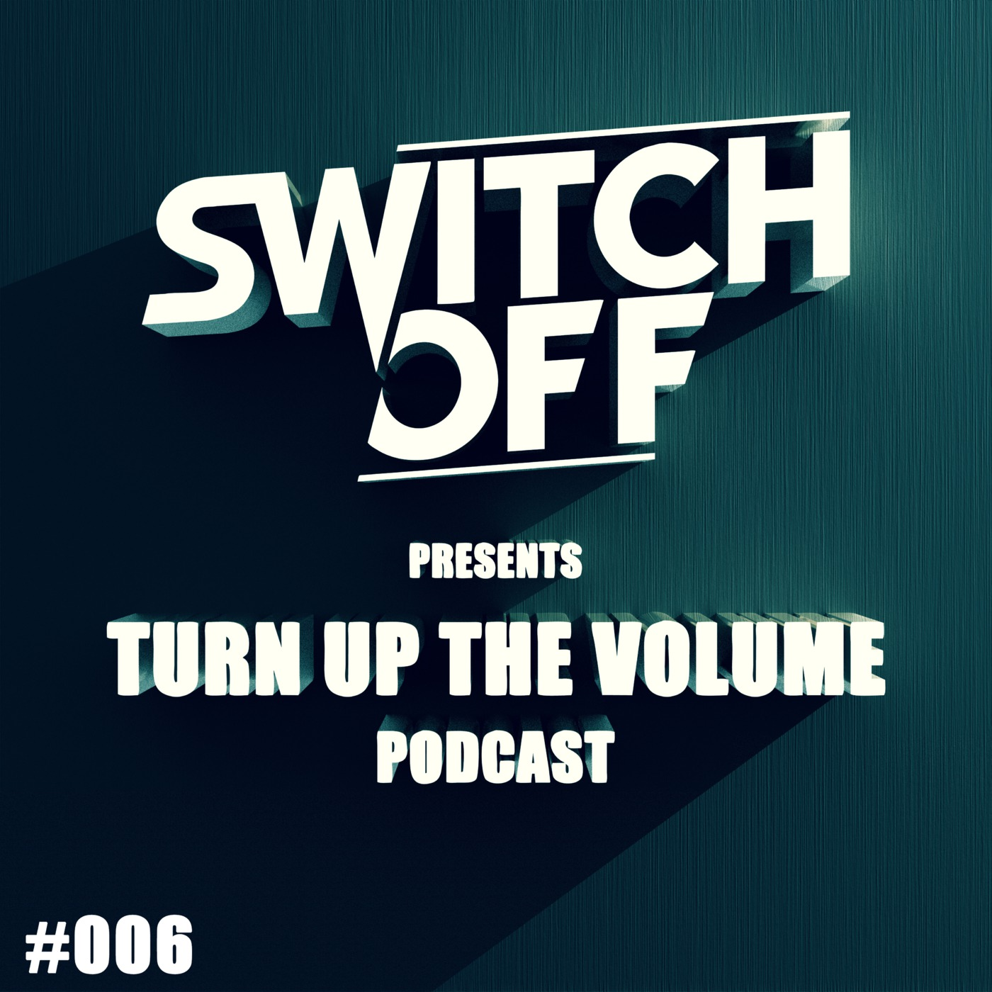 Switch off - Turn up the Volume #006 (DEEP)