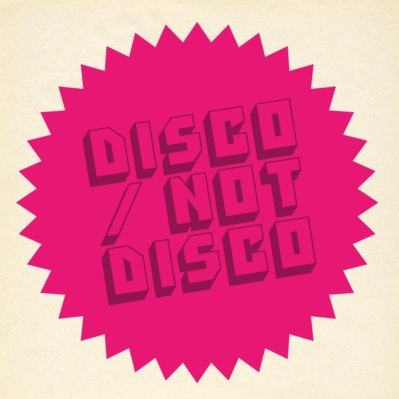 Disco / Not Disco