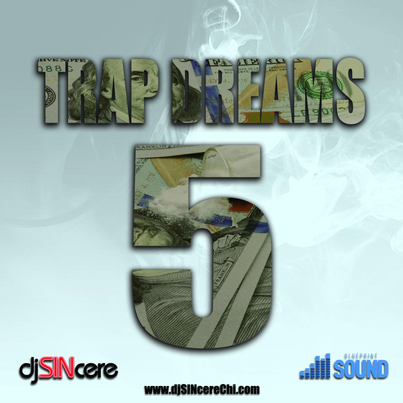 DjSINcere's Trap Dreams 5 DjSINcere podcast