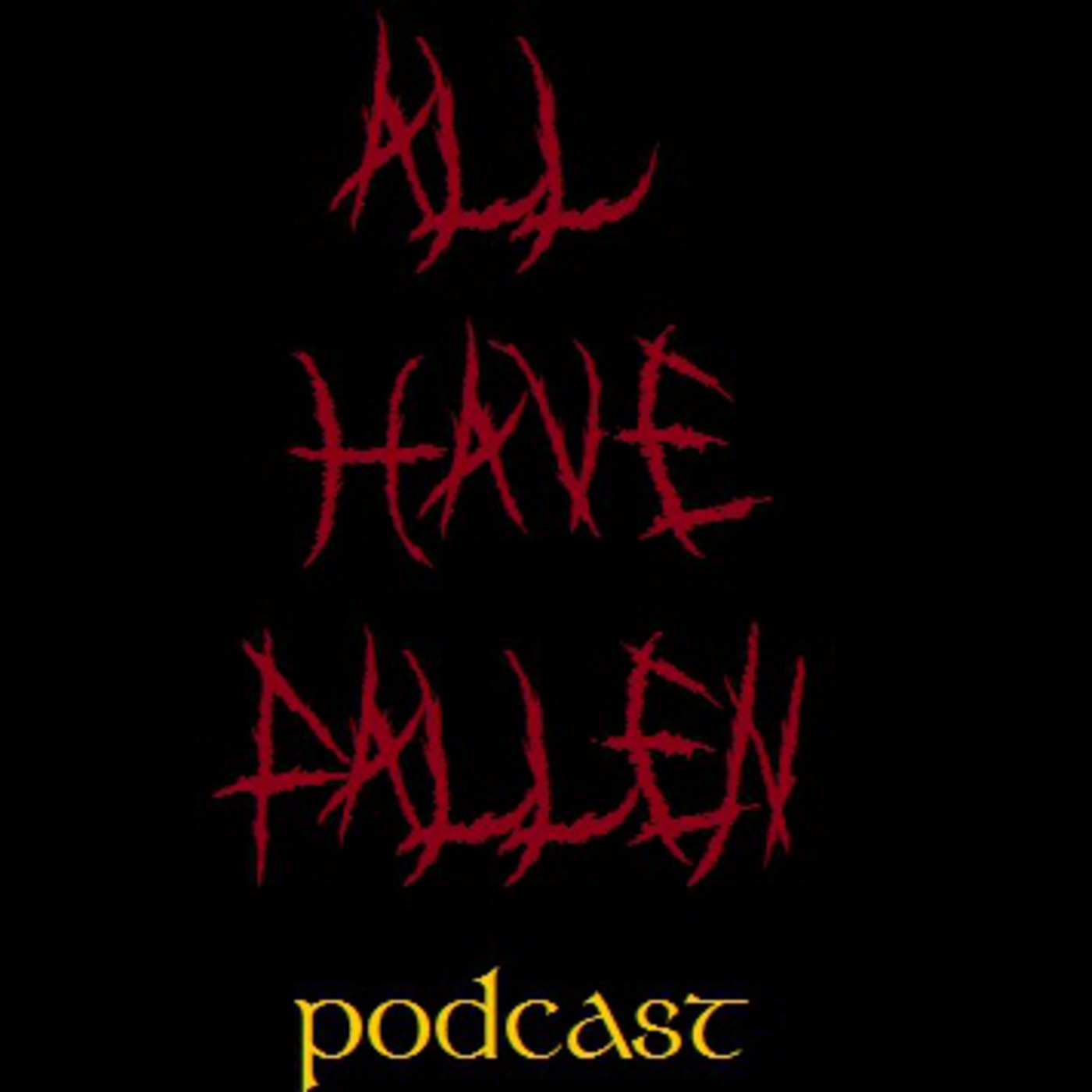 All Have Fallen Podcast