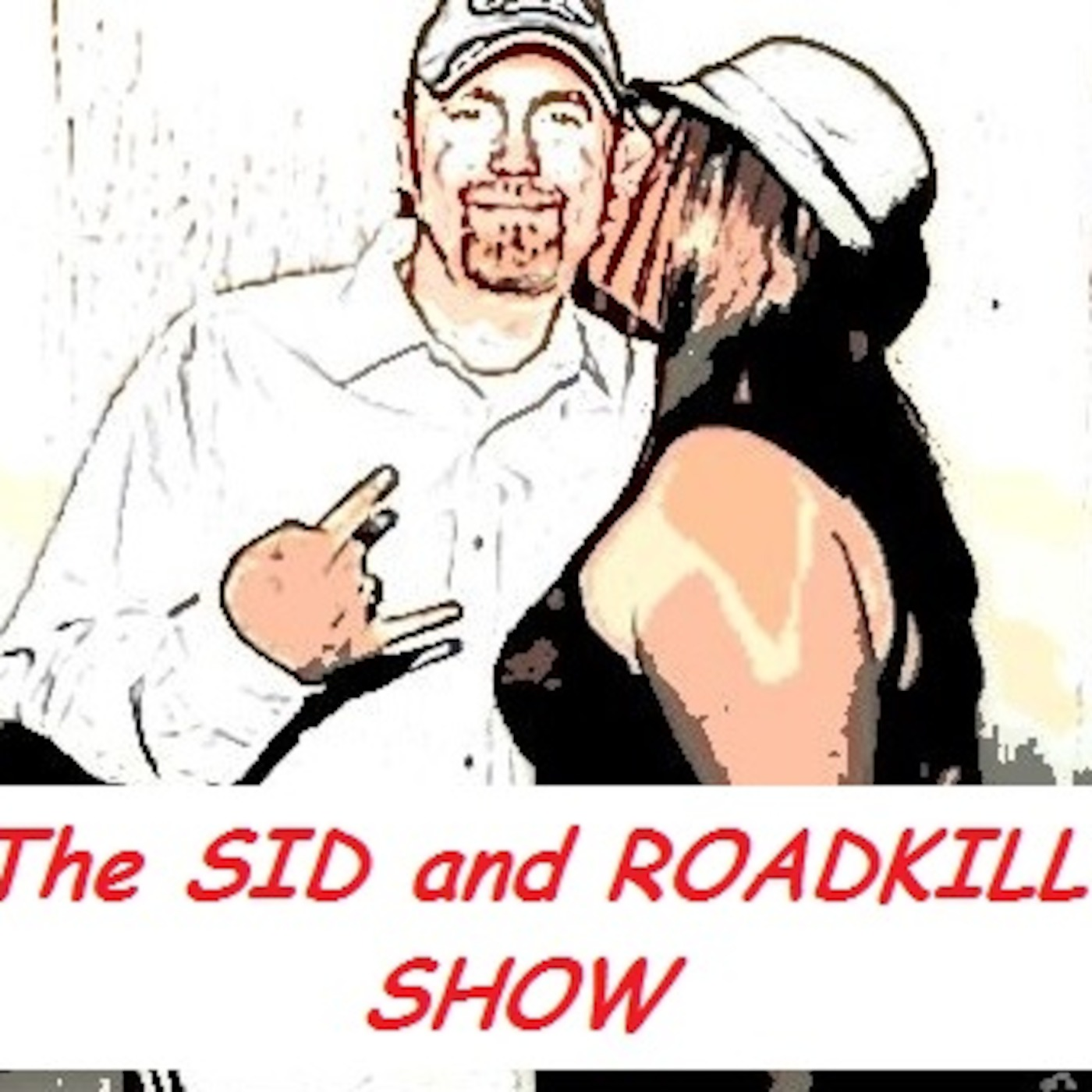 The Sid and Roadkill Show | Listen via Stitcher for Podcasts