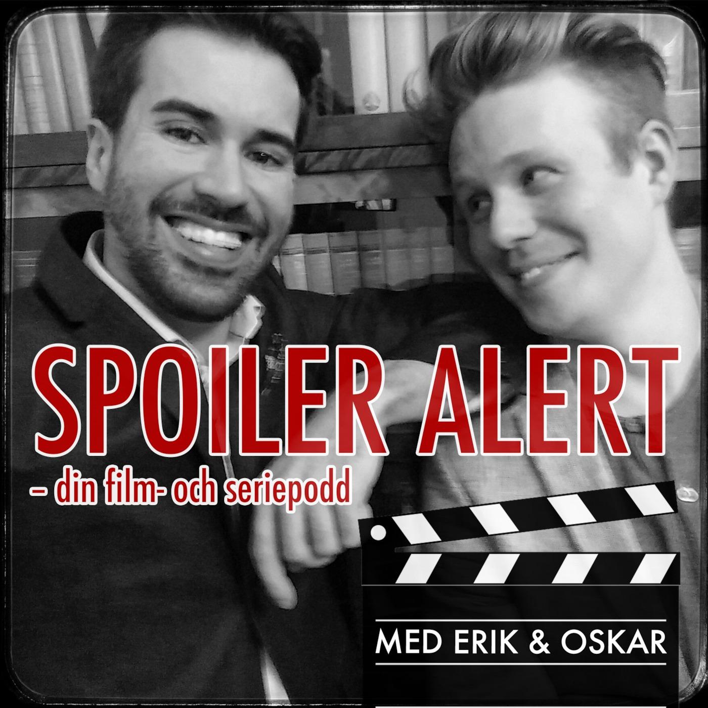 Spoiler Alert - med Erik & Oskar