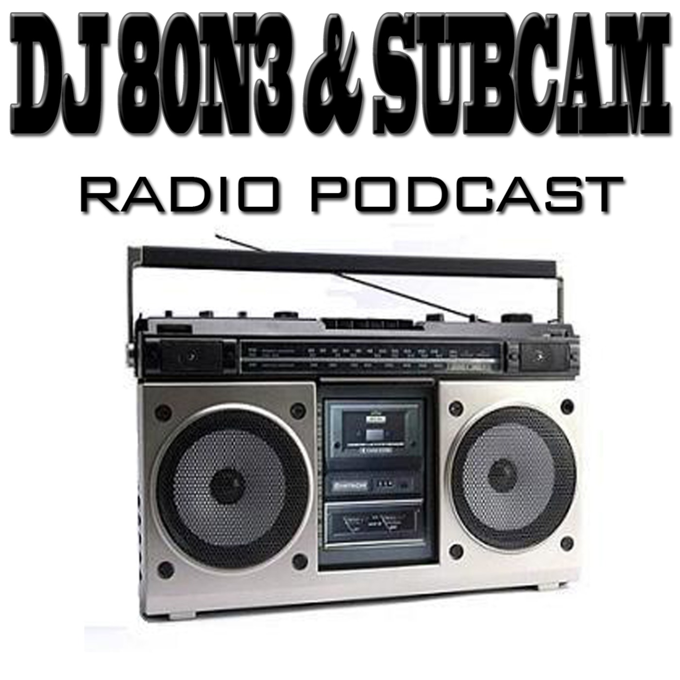 DJ80N3 & SUBCAM RADIO Podcast