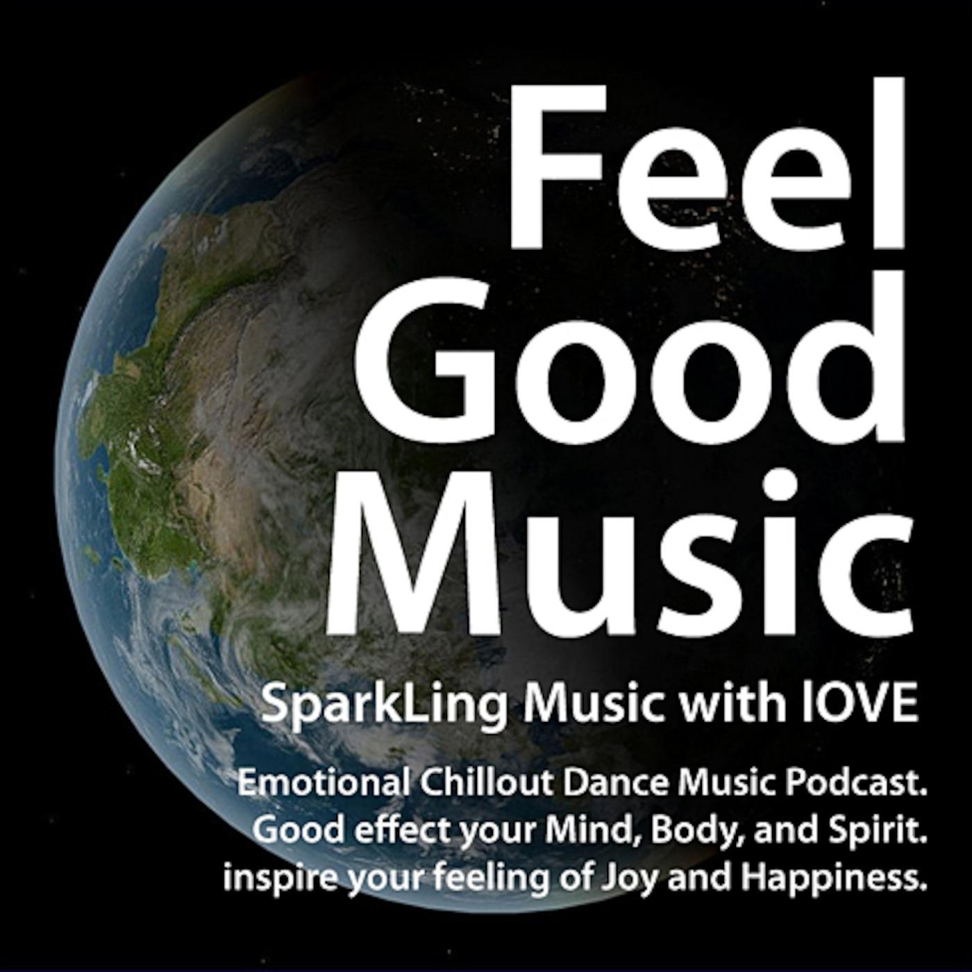 Feel-Good & Emotional Progressive Chillout EDM Podcast