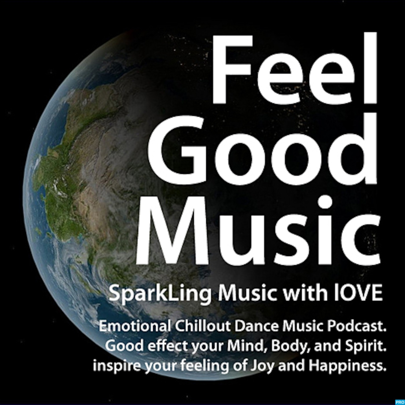 Feel-Good & Emotional Progressive Chillout EDM Podcast