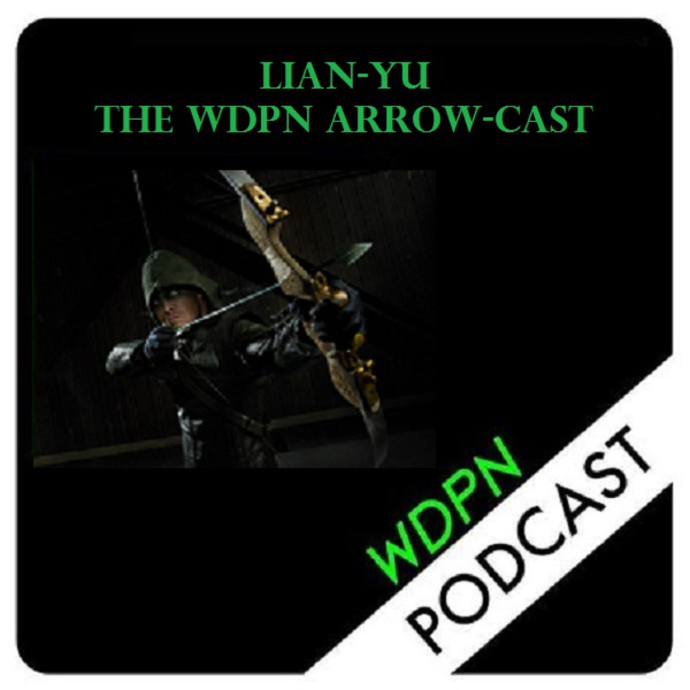Lian-Yu: The WDPN Arrowcast!