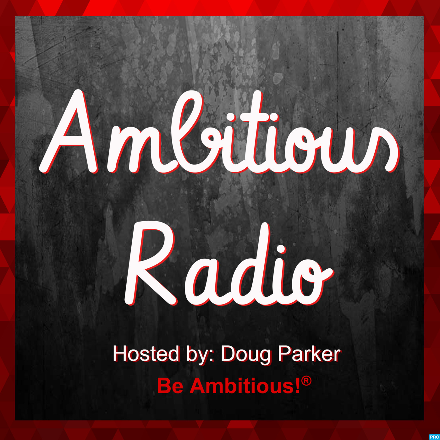 Ambitious Radio | Inspiring Conversations with Ambitious Entrepreneurs & Thought Leaders