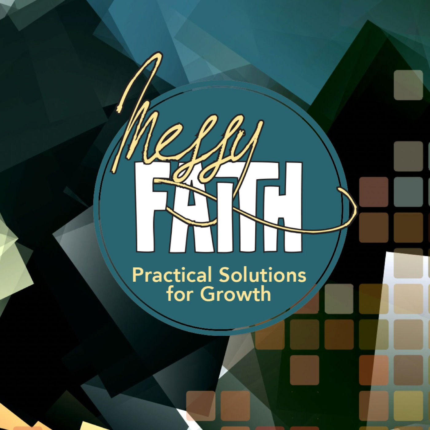Messy Faith: Practical Solutions For Growth - Part 10 - What's The