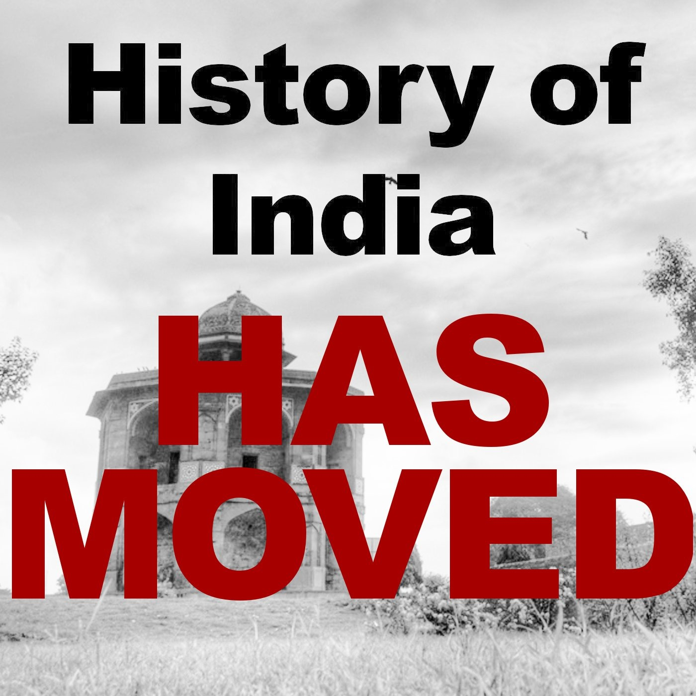(now moved) The History of India Podcast