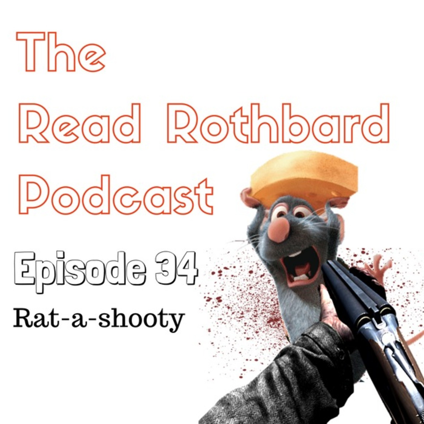 Episode 34 - Rat-a-shooty (1:02:42) - The Read Rothbard Podcast ...
