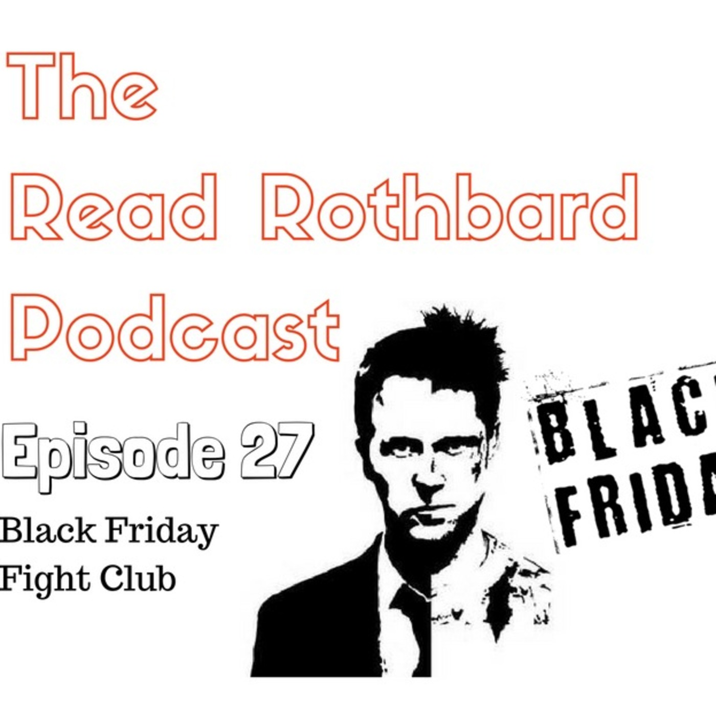 Episode 27 Black Friday Fight Club The Read Rothbard Podcast