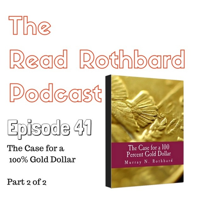 Episode 41 The Case For A 100 Percent Gold Dollar Murray N