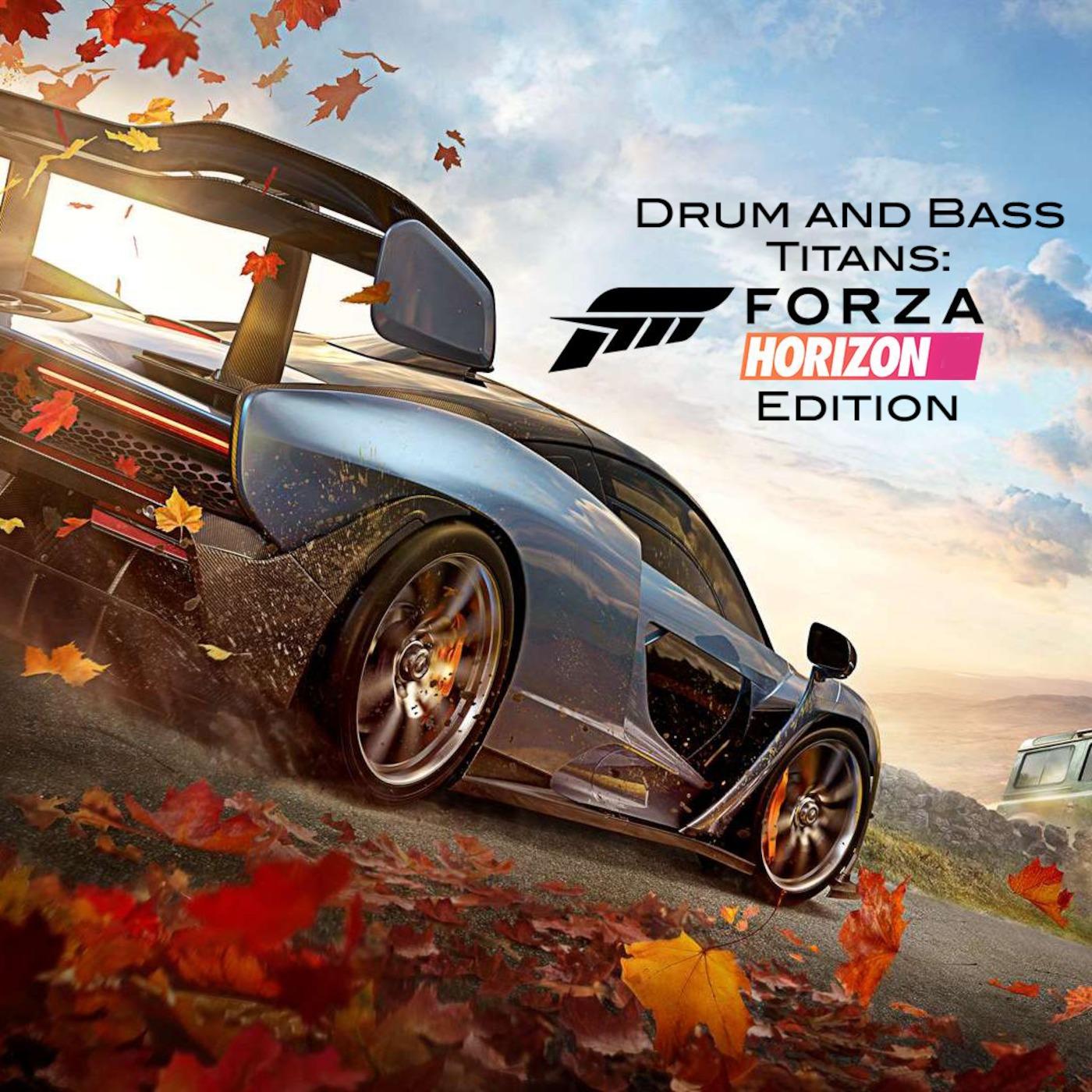 Drum And Bass Titans: Forza Horizon Edition Uplifting