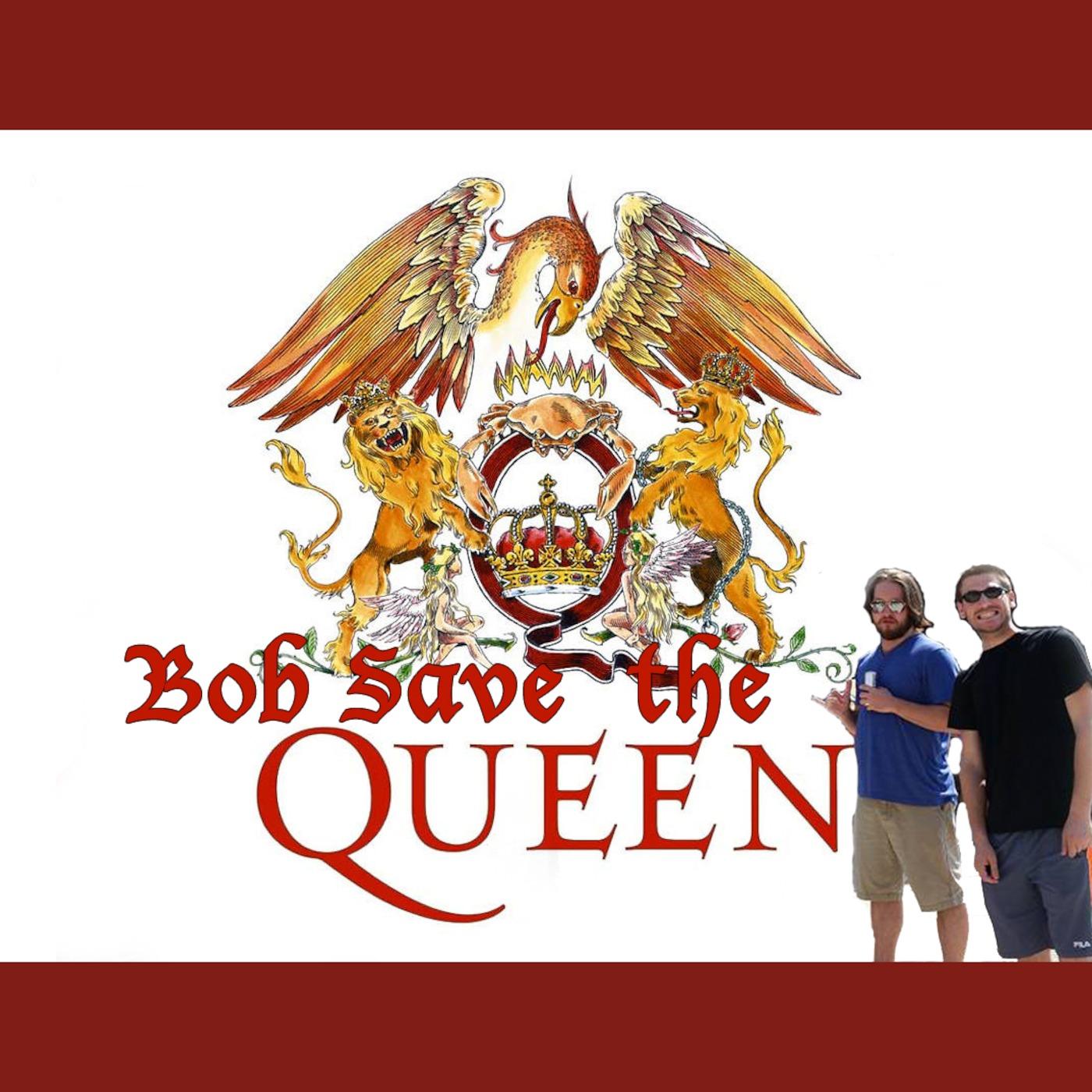 Bob Save the Queen