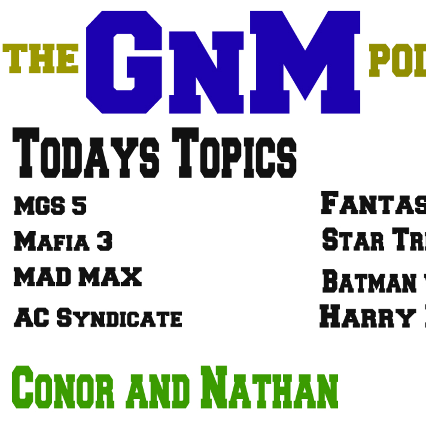 GnM Podcast Ep 1 Ft Conor and Nathan