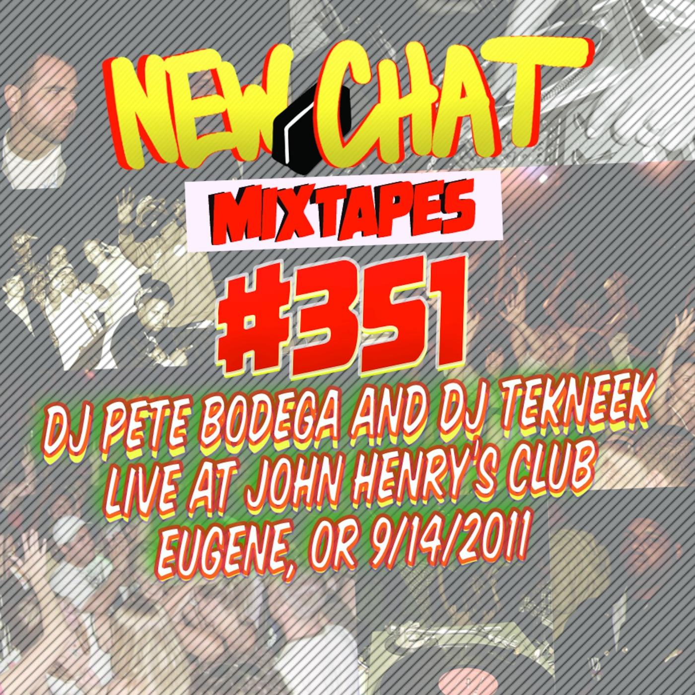 New Chat Mixtapes #351 - DJ Kenny Tekneek + DJ Pete Bodega 9