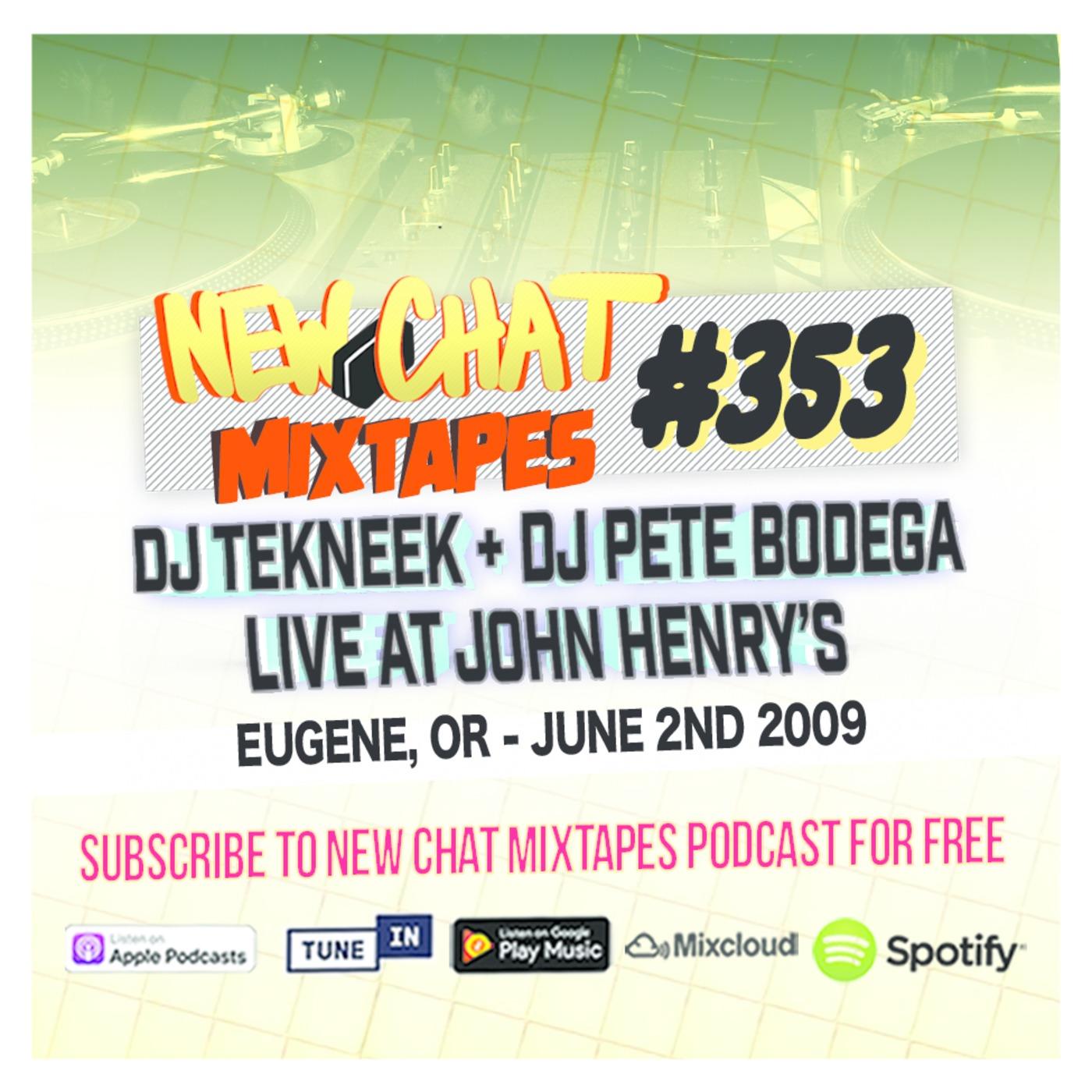 New Chat Mixtapes #353 - DJ TEKNEEK + DJ PETE BODEGA Live At
