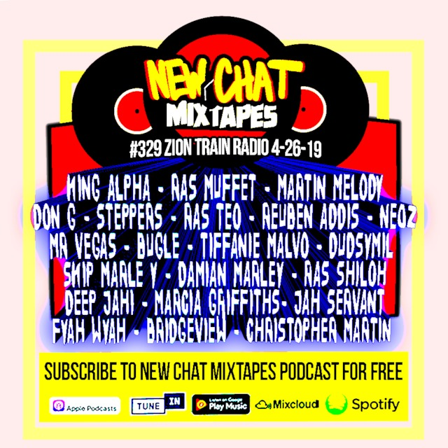 New Chat Mixtapes #329 - Zion Train Radio 4-26-19 live mix by