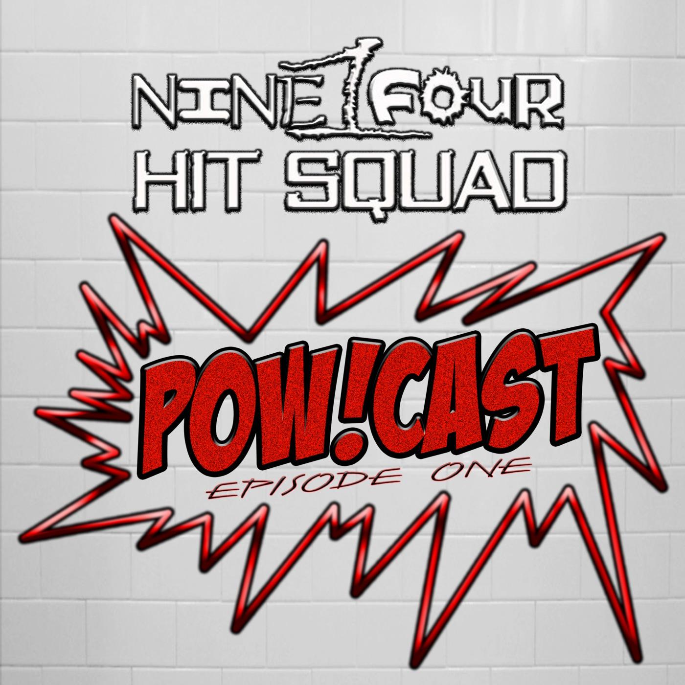 914 Hit Squad - Pow!Cast