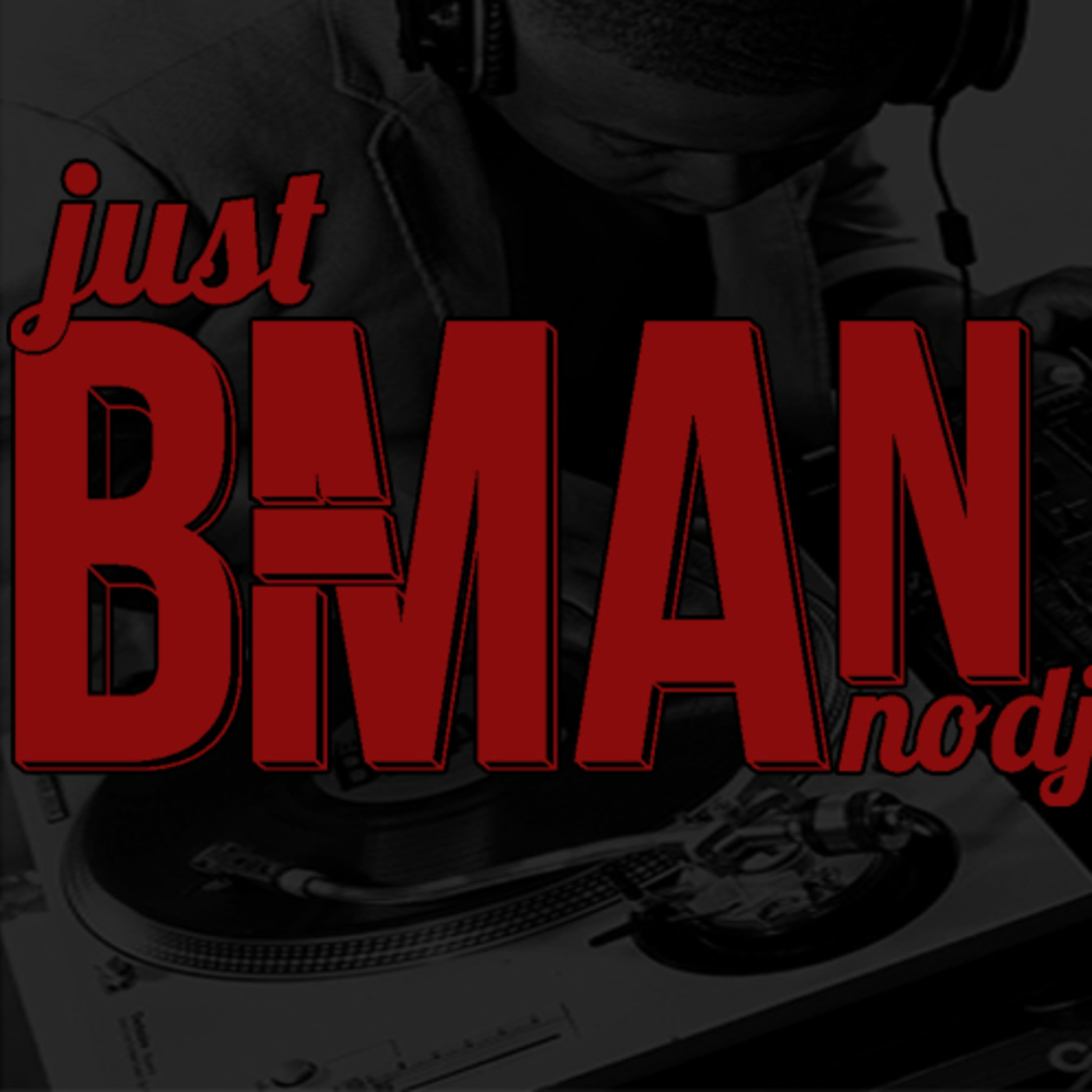 Just B-Man, No DJ