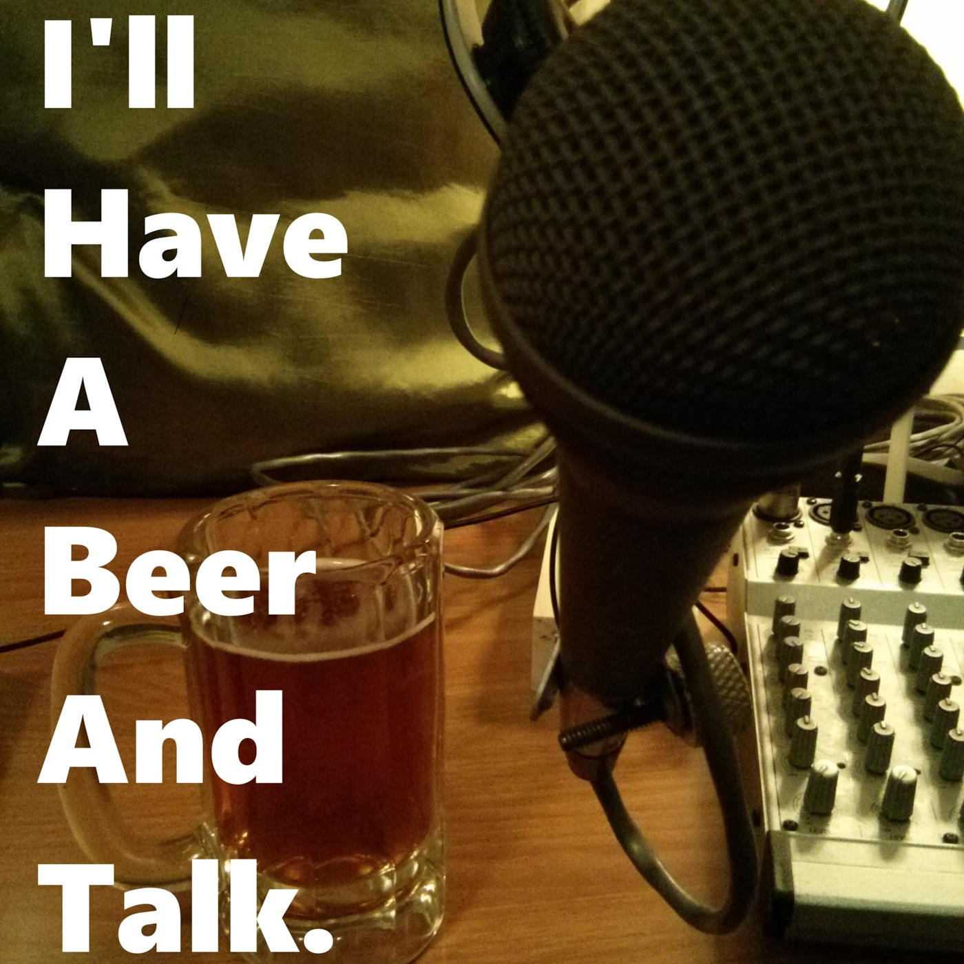 I'll Have A Beer And Talk