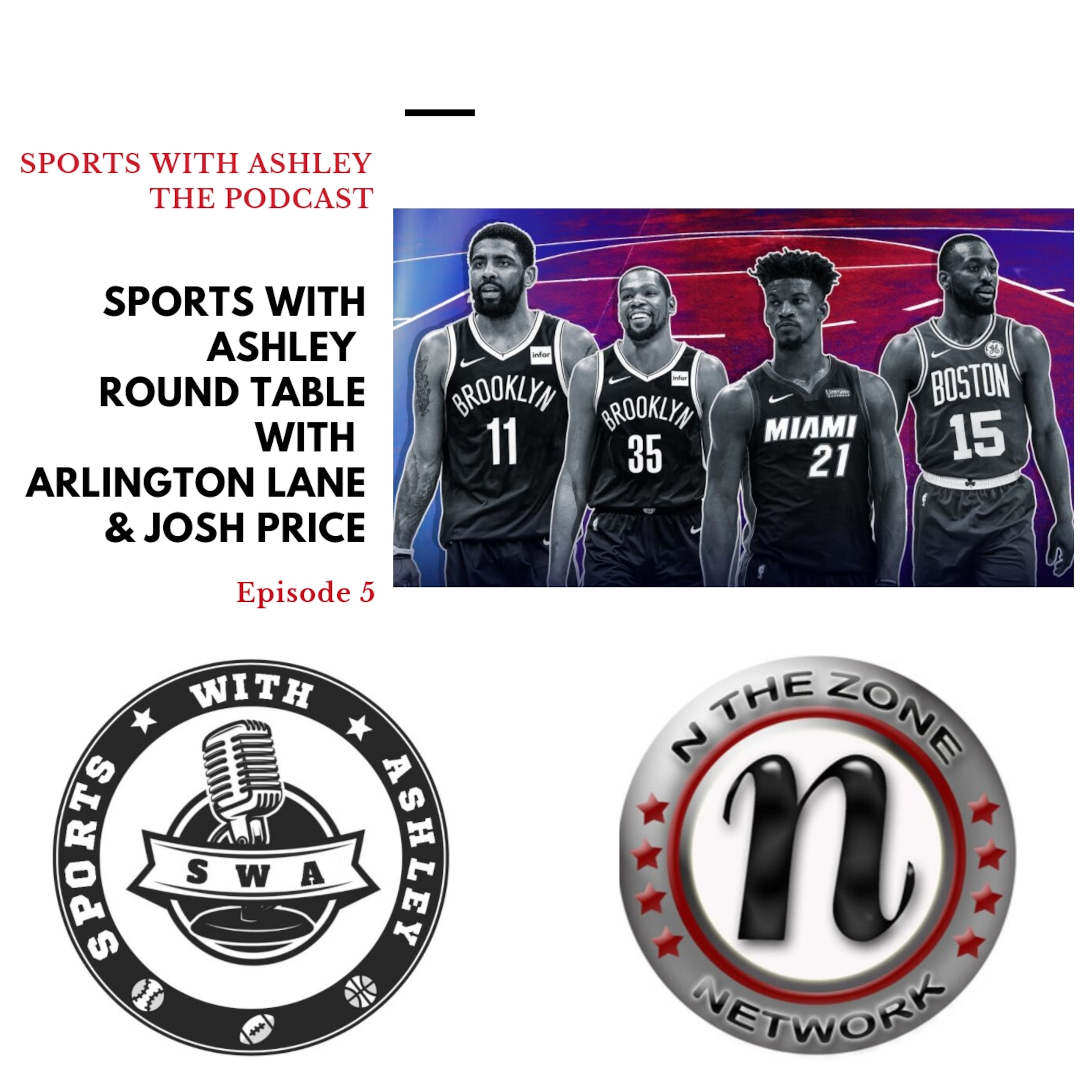 Episode 5 (N The Zone Special) - NBA Free Agency