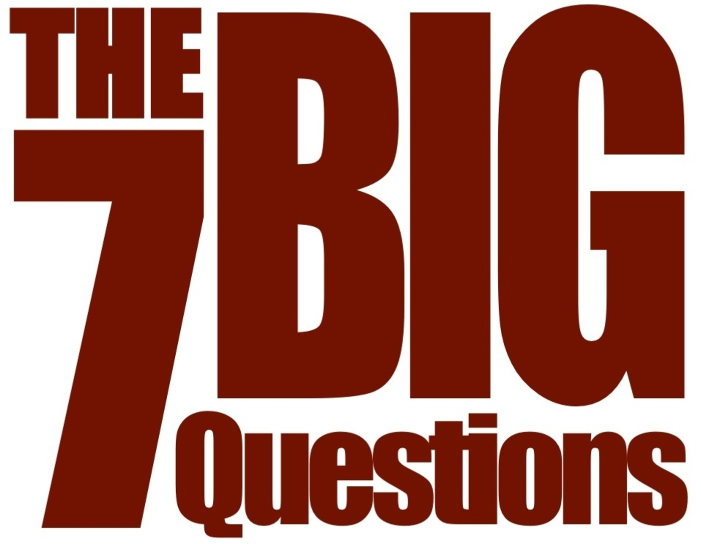 ...creating YOUR 7 Big Questions to get YOUR answers that YOU NEED to create the life YOU want.