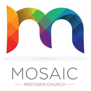 Mosaic Midtown Church Sermon Podcast