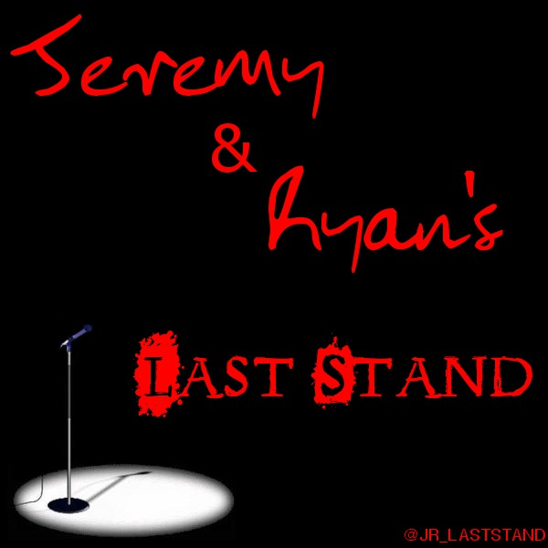 Jeremy & Ryan's Last Stand