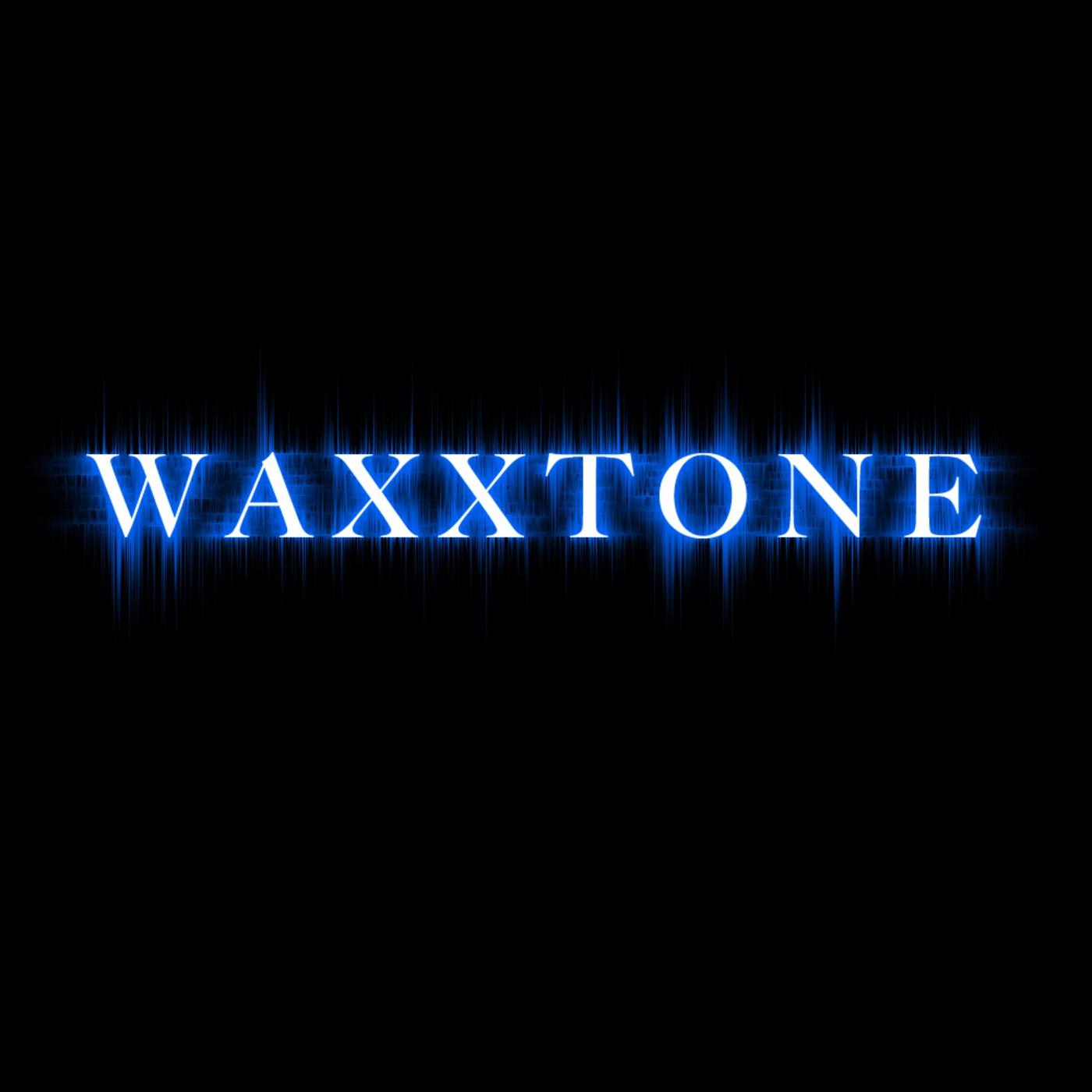 WaxxTone Podcast