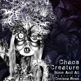 """Chaos Creature"" Chelsea Rose Poetic spoken word tracks by Bone and All"